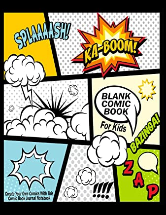 "Blank Comic Book For Kids : Create Your Own Comics With This Comic Book Journal Notebook: Over 100 Pages Large Big 8.5"" x 11"" Cartoon / Comic Book With Lots of Templates (Blank Comic Books)"