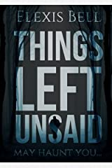 Things Left Unsaid Kindle Edition