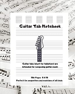 Guitar Tab Notebook: Guitar tabs (short for tablature) are intended for composing guitar music, Perfect for songwriters an...