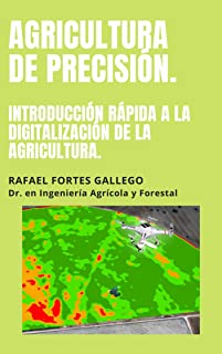 AGRICULTURA DE PRECISIÓN: INTRODUCCIÓN RÁPIDA A LA DIGITA