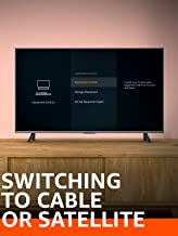 Switching to Cable or Satellite