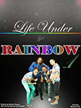 Life Under the Rainbow PT1