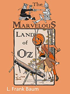 The Marvelous Land of Oz-Classic Original Edition(Annotated) (English Edition)
