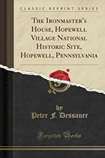The Ironmaster's House, Hopewell Village National Historic Site, Hopewell, Pennsylvania (Classic Reprint)