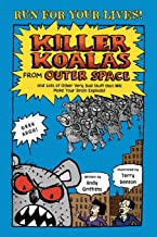 Killer Koalas from Outer Space and Lots of Other Very Bad Stuff t