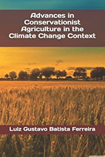 Advances in Conservationist Agriculture in the Climate Change Context