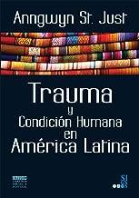 Trauma y Condicion Humana en America Latina (Spanish Edition)