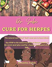 """DR. SEBI'S CURE FOR HERPES: The natural cure """"they"""" don't want you to know about. Say STOP to the embarrassment of Herpes ..."""