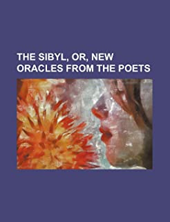 The Sibyl, Or, New Oracles from the Poets