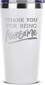 Thank You For Being Awesome - 16 oz White Insulated Stainless Steel Tumbler w/Lid - Birthday Christmas Present Gift Ideas for Women Men Wife Husband Son Daughter Friend - Presents Gifts Bday Idea Mug