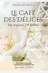 Le Café des Délices, tome 2 : De respirer, j'ai arrêté. Format Kindle