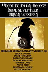 Urban Western: A Collected Uncollected Anthology Kindle Edition
