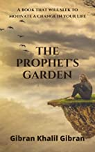 The prophet´s garden : A book that will seek to motivate a change in your life