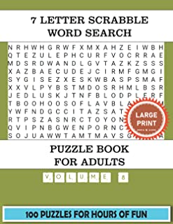 7 Letter Scrabble Word Search Puzzle Book For Adults (Volume 8): 100 Word Find Puzzles For Adults Large Print With a Large...