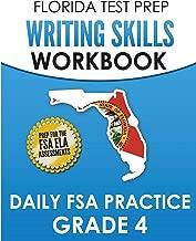FLORIDA TEST PREP Writing Skills Workbook Daily FSA Practice Grade 4: Preparation for the Florida Standards Assessments (FSA)