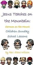 Jesus Teaches on the Mountain: Sermon on the Mount Children Sunday School Lessons