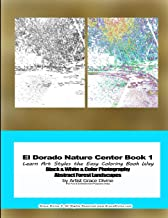 El Dorado Nature Center Book 1 Learn Art Styles the Easy Coloring Book Way Black & White & Color Photography Abstract Forest Landscapes by Artist Grace Divine