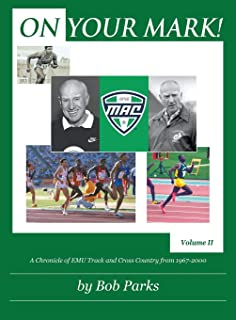 ON YOUR MARK!: A Chronicle of EMU Track and Cross Country from 1967 to 2000 Volume II