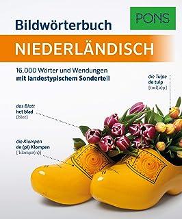 PONS Bildwörterbuch Niederländisch: 16.000 Wörter und Wendungen mit landestypischem Sonderteil