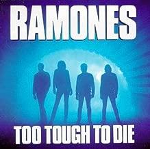 Too Tough To Die