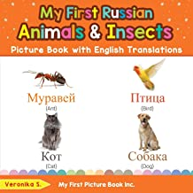 My First Russian Animals & Insects Picture Book with English Translations: Bilingual Early Learning & Easy Teaching Russia...
