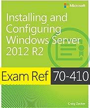 Exam Ref 70-410 Installing and Configuring Windows Server 2012 R2 (MCSA)