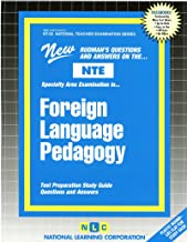 FOREIGN LANGUAGE PEDAGOGY (National Teacher Examination Series) (Content Specialty Test) (Passbooks) (NATIONAL TEACHER EXAMINATION SERIES (NTE))