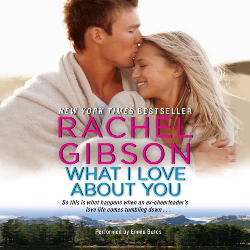 What I Love about You Audiobook By Rachel Gibson cover art