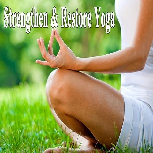 Strengthen & Restore Yoga (Practice of Spiritual ...