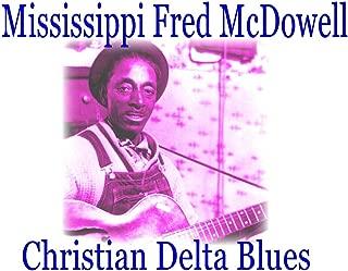 Mississippi Fred McDowell - Christian Delta Blues - Slide Guitar