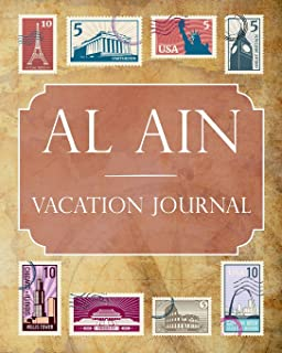 Al Ain Vacation Journal: Blank Lined Al Ain Travel Journal/Notebook/Diary Gift Idea for People Who Love to Travel