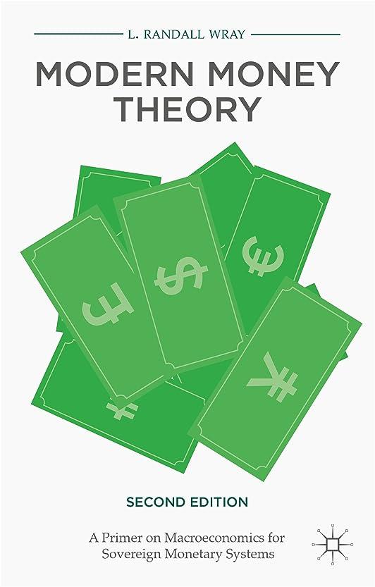 イベント着飾る小売Modern Money Theory: A Primer on Macroeconomics for Sovereign Monetary Systems (English Edition)