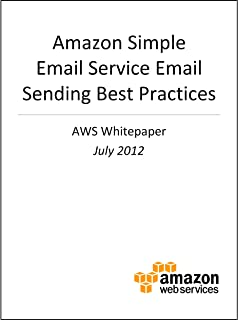 Amazon Simple Email Service Email Sending Best Practices (AWS Whitepapers)