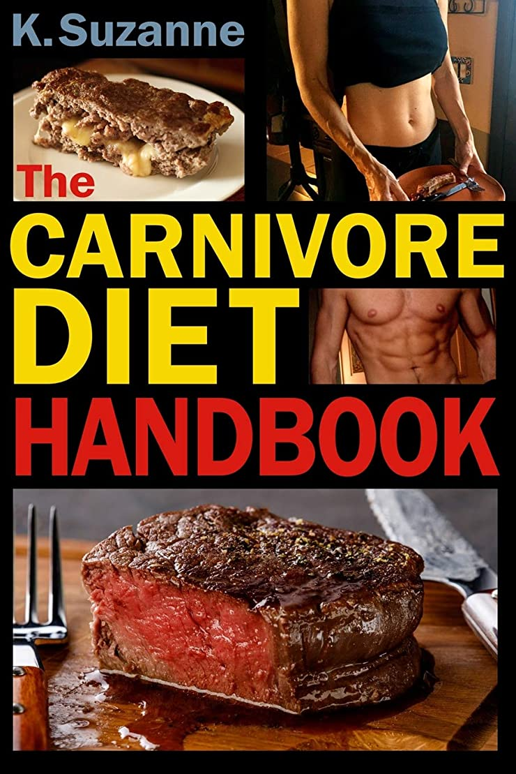 体細胞スリラー観点The Carnivore Diet Handbook: Get Lean, Strong, and Feel Your Best Ever on a 100% Animal-Based Diet