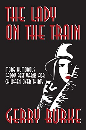 The Lady on the Train: More Humorous Paddy Pest Yarns for Children over Thirty
