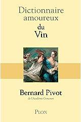 Dictionnaire amoureux du vin Format Kindle
