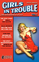 Girls in Trouble - Vol.1 (Annotated): Comic Book Heroines of the Pulp Era