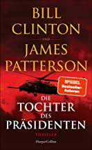 Die Tochter des Präsidenten: Thriller (German Edition)
