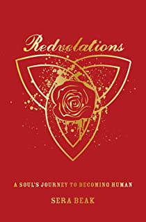 Redvelations: A Soul's Journey to Becoming Human