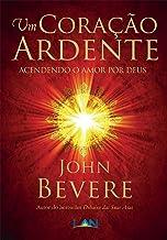 Um Coração Ardente: Acendendo o Amor por Deus (Portuguese Edition)