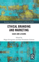 Ethical Branding and Marketing: Cases and Lessons (Routledge Advances in Management and Business Studies)