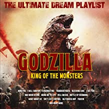 Godzilla - King of the Monsters - The Ultimate Dream Playlist