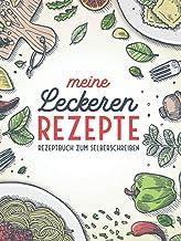 Meine Leckeren Rezepte: Rezeptbuch Zum Selberschreiben: Kochbuch selbst schreiben - Mit platz für 100 rezepte (German Edit...