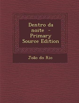 Dentro da noite  - Primary Source Edition