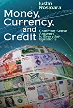 Common-Sense Answers To Everyday Questions: Money, Currency, And Credit