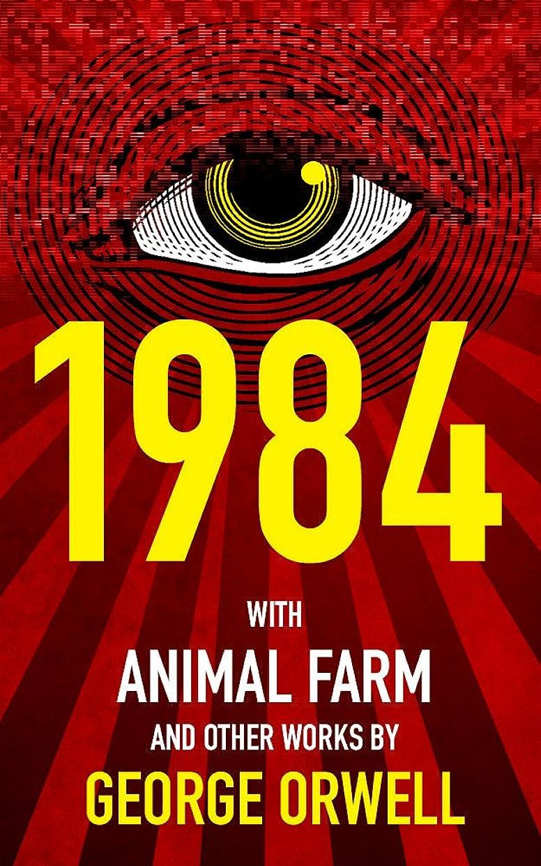 地震休暇エクステント1984 (Nineteen Eighty-Four), Animal Farm, and over 40 Other Works by George Orwell (English Edition)