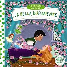 Mis primeros clásicos. La bella durmiente (Castellano - A PARTIR DE 0 AÑOS - MANIPULATIVOS (LIBROS PARA TOCAR Y JUGAR), PO...
