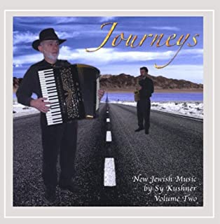 Journeys: New Jewish Music By Sy Kushner Vol. Two