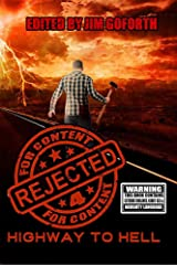 Rejected for Content 4: Highway to Hell Kindle Edition