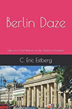 """Berlin Daze: Tales of a Cold Warrior on the """"Island of Freedom"""""""